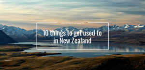 10 things to get used to in New Zealand